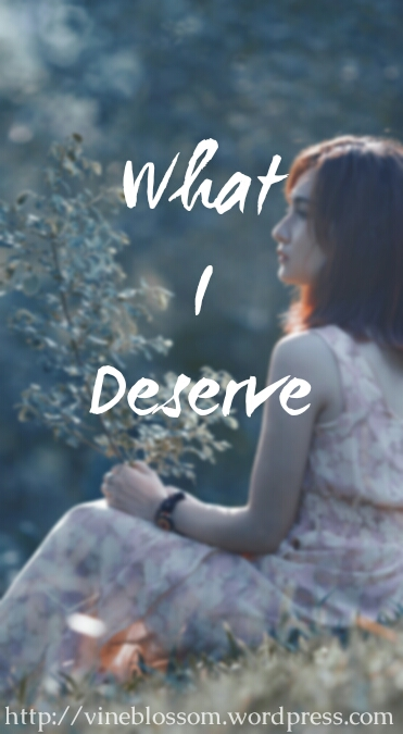 What I Deserve ~ A woman, her stove, and an attitude adjustment. I invite you to read my very first blog post. https://vineblossom.wordpress.com