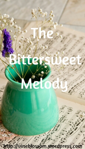 The Bittersweet Melody ~ All our pain has a purpose, dear one. https://vineblossom.wordpress.com