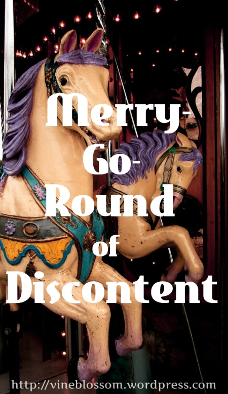 Merry-Go-Round of Discontent ~ https://vineblossom.wordpress.com