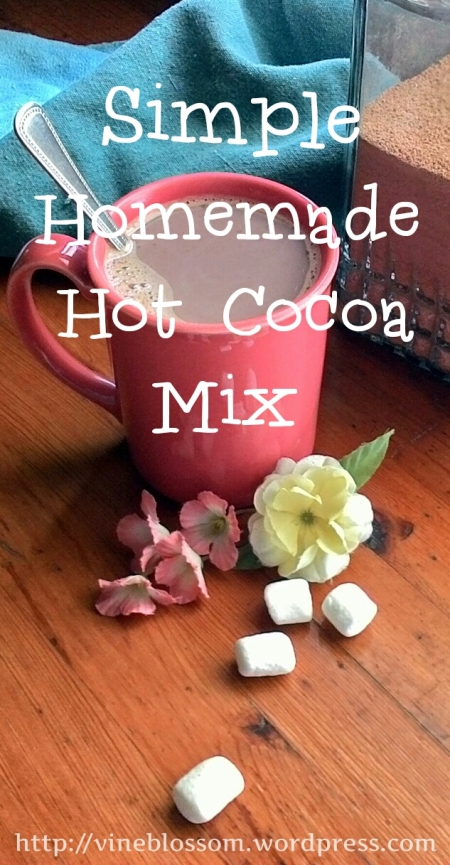 Simple Homemade Hot Cocoa Mix ~ Five ingredients, healthy kids, and a happy mom. https://vineblossom.wordpress.com