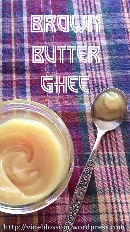 Brown Butter Ghee ~ A delicious shelf-stable butter with luscious caramel notes. https://vineblossom.wordpress.com